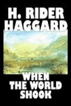 When the World Shook - Henry Rider Haggard - ebook