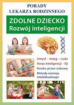 Zdolne dziecko. Rozwój inteligencji. Porady lekarza rodzinnego - Agnieszka Umińska - ebook