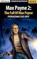 """Max Payne 2: The Fall Of Max Payne - poradnik do gry - Piotr """"Zodiac"""" Szczerbowski - ebook"""