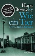 Wie ein Tier - Horst Bosetzky - E-Book