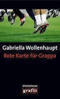 Rote Karte für Grappa - Gabriella Wollenhaupt - E-Book