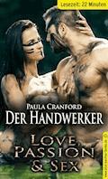 Der HandWerker | Erotische 22 Minuten - Love, Passion & Sex (Gruppen-Sex, Gruppensex, Kopfkino, Luxus, Träume) - Paula Cranford - E-Book