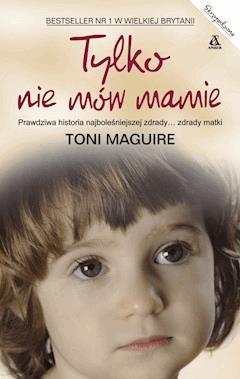 Tylko nie mów mamie - Toni Maguire - ebook