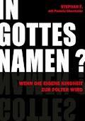 IN GOTTES NAMEN? - Stephan F. - E-Book
