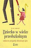 Dziecko w wieku przedszkolnym. Zabawne przygody odważnego ojca - M.M. Cabicar - ebook