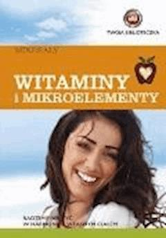 Witaminy i mikroelementy - O-press - ebook