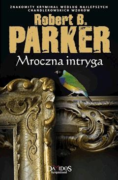 Mroczna intryga - Robert B. Parker - ebook