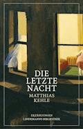 Die letzte Nacht - Matthias Kehle - E-Book