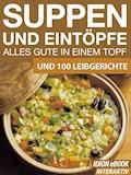 Suppen und Eintöpfe - Alles gute in einem Topf - E-Book