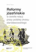 Reformy józefińskie w świetle relacji prasy polskiej okresu stanisławowskiego - Maciej Paszyn - ebook