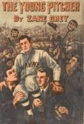 The Young Pitcher - Zane Grey - ebook