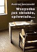 Wszystko już zblakło, spłowiało... - Andrzej Janczewski - ebook