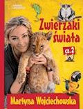 Zwierzaki świata 2 - Martyna Wojciechowska - ebook