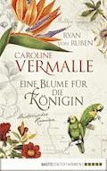 Eine Blume für die Königin - Caroline Vermalle - E-Book