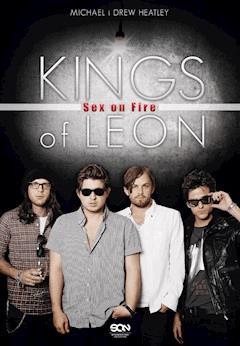 Kings of Leon. Sex on Fire - Michael Heatley - ebook