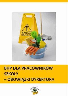BHP dla pracowników szkoły - obowiązki dyrektora - Agnieszka Rumik, Bożena Winczewska, Małgorzata Celuch - ebook