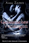 Gefährliches Verlangen - Anna Zaires - E-Book