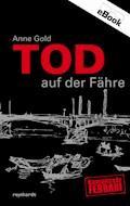 Tod auf der Fähre - Anne Gold - E-Book