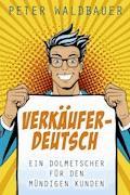 Verkäuferdeutsch - Peter Waldbauer - E-Book