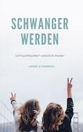 Schwanger werden - Andre Sternberg - E-Book