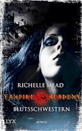 Vampire Academy - Blutsschwestern - Richelle Mead - E-Book
