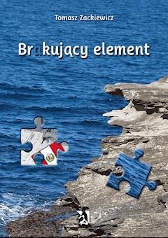 Brakujący element - Tomasz Zackiewicz - ebook