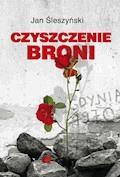 Czyszczenie Broni - Jan Śleszyński - ebook