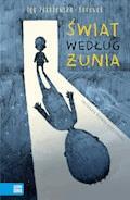 Świat według Żunia - Iga Zakrzewska-Morawek - ebook