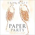 Paper Party - Erin Watt - Hörbüch