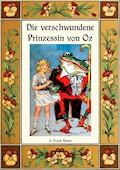 Die verschwundene Prinzessin von Oz - Die Oz-Bücher Band 11 - L. Frank Baum - E-Book