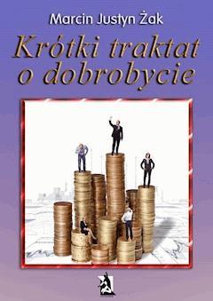 Krótki traktat o dobrobycie - Marcin Justyn Żak - ebook