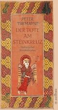 Der Tote am Steinkreuz - Peter Tremayne - E-Book