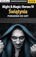"""Might  Magic: Heroes VI - Świątynia - poradnik do gry - Maciej """"Czarny"""" Kozłowski - ebook"""