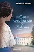 Gut Greifenau - Nachtfeuer - Hanna Caspian - E-Book