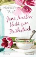 Jane Austen bleibt zum Frühstück - Manuela Inusa - E-Book