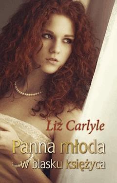 Panna młoda w blasku księżyca - Liz Carlyle - ebook
