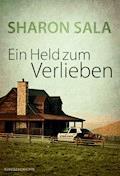 Ein Held zum Verlieben - Sharon Sala - E-Book