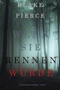 Wenn Sie Rennen Würde (Ein Kate Wise Mystery – Buch 3) - Blake Pierce - E-Book