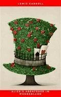 Alice's Abenteuer im Wunderland - Lewis Carroll - E-Book