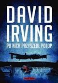 Po nich przyszedł potop - David Irving - ebook