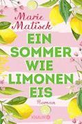 Ein Sommer wie Limoneneis - Marie Matisek - E-Book
