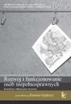 Rozwój i funkcjonowanie osób niepełnosprawnych. Konteksty edukacyjne i prawne  - Zenon Gajdzica (red.nauk.) - ebook