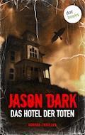 Das Hotel der Toten - Jason Dark - E-Book
