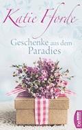 Geschenke aus dem Paradies - Katie Fforde - E-Book