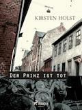 Der Prinz ist tot - Kirsten Holst - E-Book