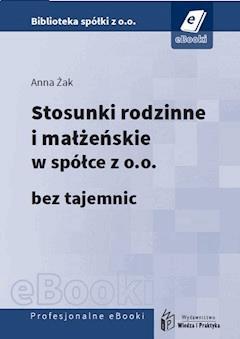 Stosunki rodzinne i małżeńskie w spółce z o.o. bez tajemnic - Anna Żak - ebook