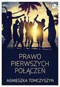 Prawo pierwszych połączeń - Agnieszka Tomczyszyn - ebook