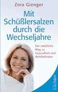 Mit Schüßlersalzen durch die Wechseljahre - Zora Gienger - E-Book