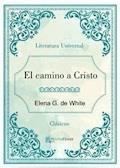 El camino a Cristo - Elena G. De White - E-Book