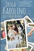 Droga Karolino... - Kristy Woodson Harvey - ebook